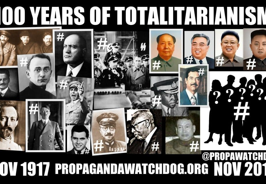 100 Years of Totalitarianism #PropagandaWatchdog