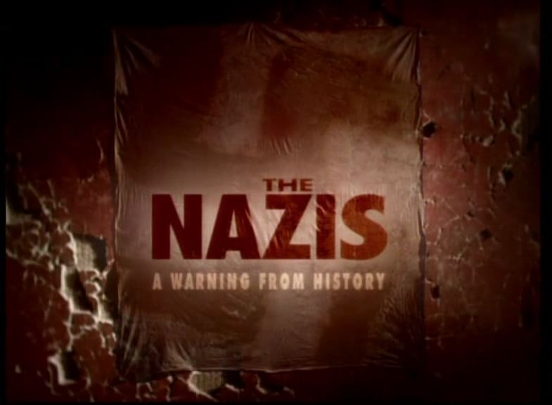BBC Documentary - The Nazis, A Warning from History TITLE SCREEN